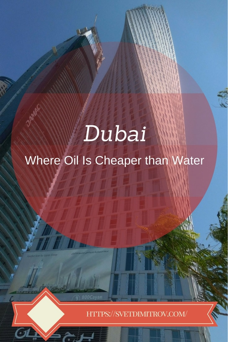 Dubai - the bustling metropolis where water costs more than water.