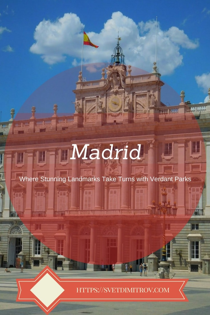 Madrid plays with your sanities and massages your beauty-yearning eyes while a popular attraction takes turns with a verdant park
