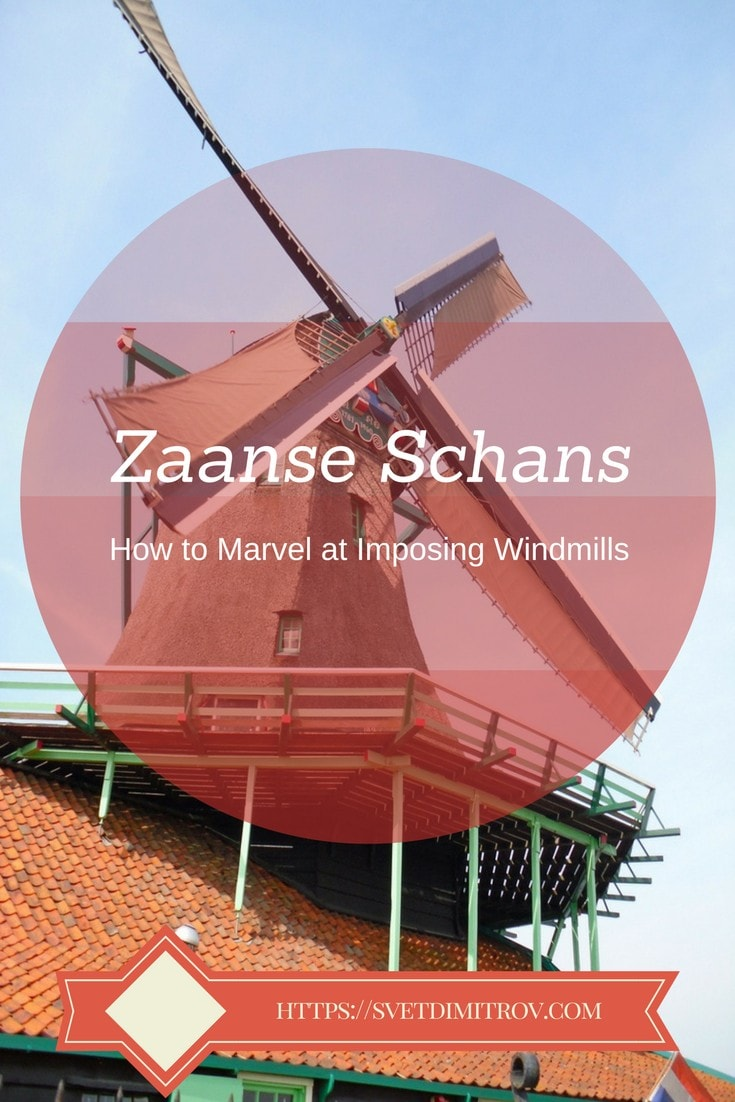 At Zaanse Schans, one can marvel at strikingly beautiful windmills